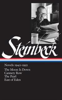 John Steinbeck: Novels 1942-1952: The Moon Is Down / Cannery Row / The Pearl / East of Eden