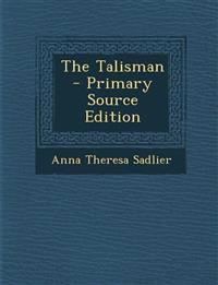 The Talisman - Primary Source Edition