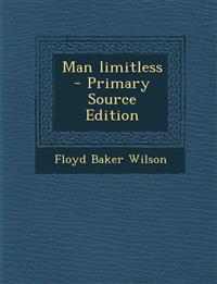 Man Limitless - Primary Source Edition