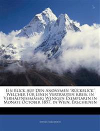 """Ein Blick Auf Den Anonymen """"Rückblick"""" Welcher Für Einen Vertrauten Kreis, in Verhältnissmässig Wenigen Exemplaren in Monate October 1857, in Wien, Er"""