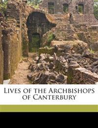 Lives of the Archbishops of Canterbury Volume 8