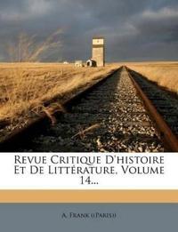 Revue Critique D'histoire Et De Littérature, Volume 14...