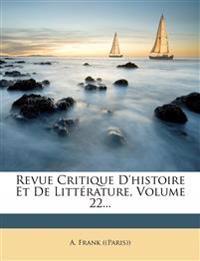 Revue Critique D'histoire Et De Littérature, Volume 22...
