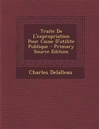 Traite de L'Expropriation Pour Cause D'Utilite Publique