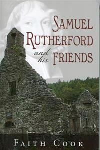 Samuel Rutherford and His Friends