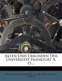 Akten Und Urkunden Der Universität Frankfurt A. O....