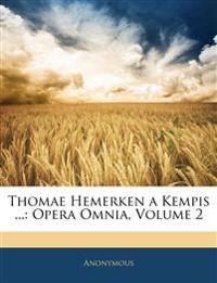 Thomae Hemerken a Kempis ...: Opera Omnia, Volume 2
