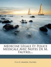Médecine Légale Et Police Médicale Avec Notes De M. Fautrel...