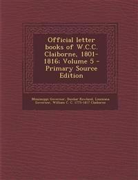 Official Letter Books of W.C.C. Claiborne, 1801-1816; Volume 5