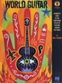 World Guitar: Guitarist's Guide to the Traditional Styles of Cultures Around the World [With CD]