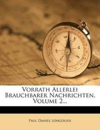 Vorrath Allerlei Brauchbarer Nachrichten, Volume 2...
