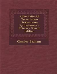 Adhortatio Ad Juventutem Academicam Sydneiensem - Primary Source Edition