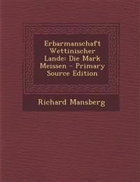 Erbarmanschaft Wettinischer Lande: Die Mark Meissen