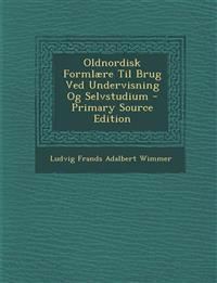 Oldnordisk Formlære Til Brug Ved Undervisning Og Selvstudium