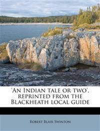 'An Indian tale or two', reprinted from the Blackheath local guide