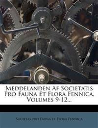 Meddelanden AF Societatis Pro Fauna Et Flora Fennica, Volumes 9-12...