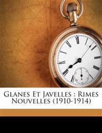 Glanes Et Javelles : Rimes Nouvelles (1910-1914)