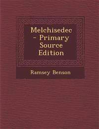 Melchisedec - Primary Source Edition
