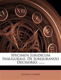 Specimen Juridicum Inaugurale, De Jurejurando Decisorio, ......