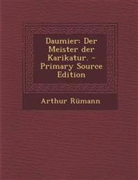 Daumier: Der Meister Der Karikatur. - Primary Source Edition