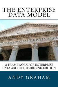 The Enterprise Data Model: A Framework for Enterprise Data Architecture, 2nd Edition