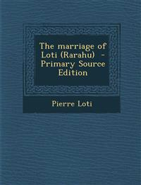 The marriage of Loti (Rarahu)  - Primary Source Edition
