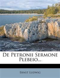 De Petronii Sermone Plebeio...