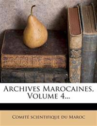 Archives Marocaines, Volume 4...
