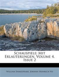 Schauspiele: Mit Erlauterungen, Volume 4, Issue 2