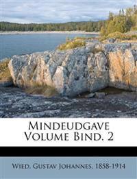 Mindeudgave Volume Bind. 2