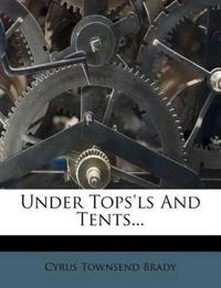 Under Tops'ls And Tents...
