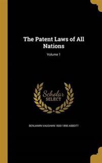 PATENT LAWS OF ALL NATIONS V01