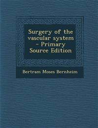 Surgery of the Vascular System