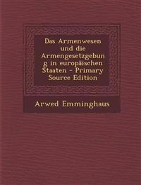 Das Armenwesen Und Die Armengesetzgebung in Europaischen Staaten - Primary Source Edition