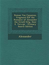 Roman Van Cassamus, Fragment [Of the Romance of Alexander the Great] Uitg. Door E. Verwijs - Primary Source Edition