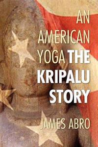An American Yoga: The Kripalu Story