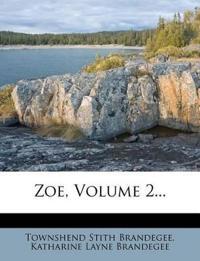 Zoe, Volume 2...