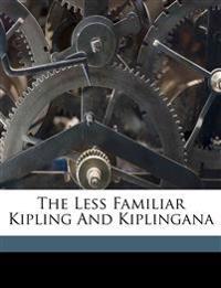 The Less Familiar Kipling And Kiplingana