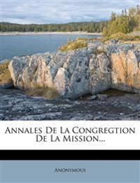 Annales De La Congregtion De La Mission...