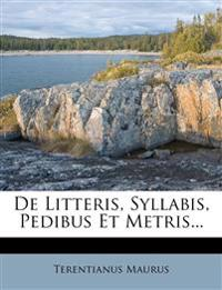 De Litteris, Syllabis, Pedibus Et Metris...