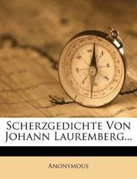 Scherzgedichte Von Johann Lauremberg...