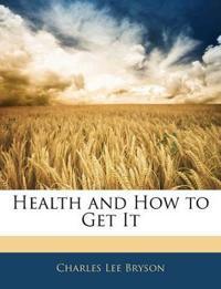 Health and How to Get It