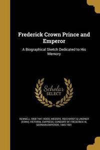FREDERICK CROWN PRINCE & EMPER