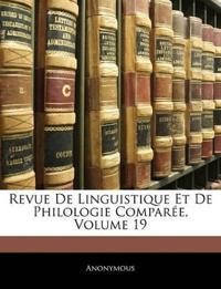 Revue De Linguistique Et De Philologie Comparée, Volume 19