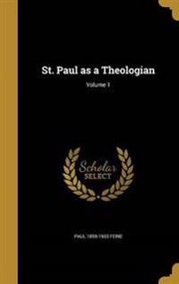 ST PAUL AS A THEOLOGIAN V01