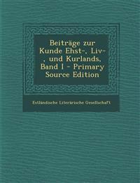 Beiträge zur Kunde Ehst-, Liv-, und Kurlands, Band I - Primary Source Edition