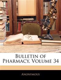 Bulletin of Pharmacy, Volume 34