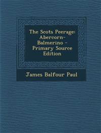 The Scots Peerage: Abercorn-Balmerino