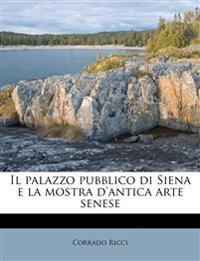Il palazzo pubblico di Siena e la mostra d'antica arte senese