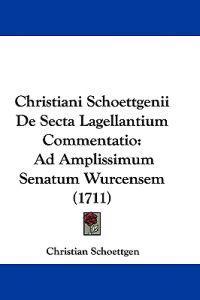 Christiani Schoettgenii De Secta Lagellantium Commentatio